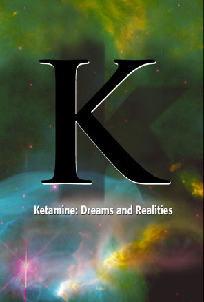 Ketamine: Dreams and Realities